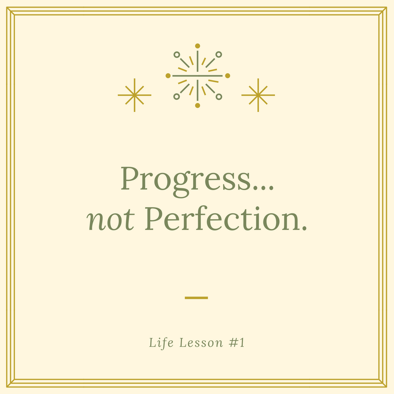 Progress…Not Perfection