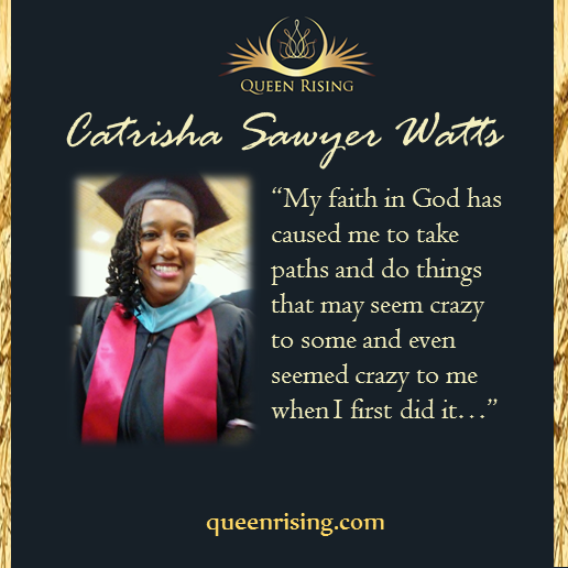 Queen Catrisha Sawyer Watts